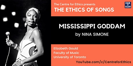 The Ethics of Songs: Mississippi Goddam (with Elizabeth Gould) tickets
