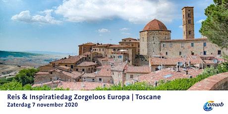 Reis & Inspiratiedag Zorgeloos Europa | Toscane tickets
