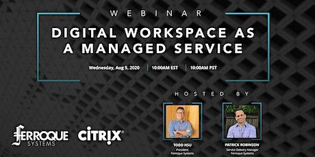 Webinar: Digital Workspace as a Managed Service tickets