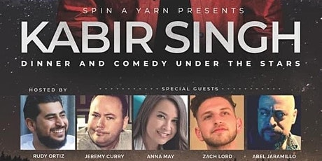 Spin a Yarn Presents Kabir Singh LIVE - Dinner and Comedy Under the Stars. tickets