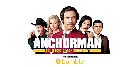 Anchorman at The Audi Drive-In Theater presented by Bumble tickets