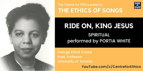 The Ethics of Songs: Ride On, King Jesus (with George Elliott Clarke) tickets