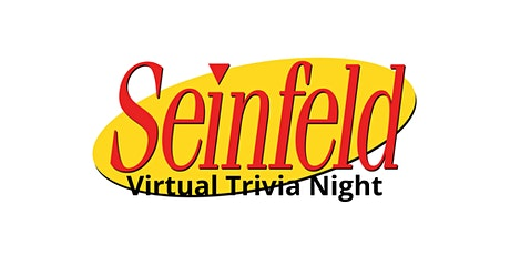 Virtual SEINFELD Trivia Night tickets