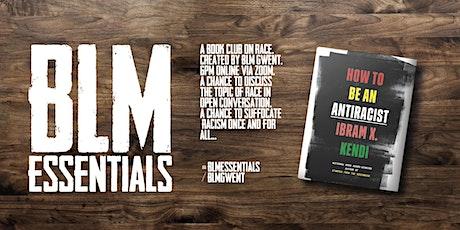 BLM Essentials Bookclub: 'How to be an anti-racist' Ibram X tickets