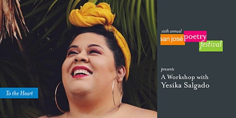 San José Poetry Festival Workshop | To the Heart with Yesika Salgado tickets