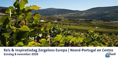 Reis & Inspiratiedag Zorgeloos Europa | Noord-Portugal en Centro tickets