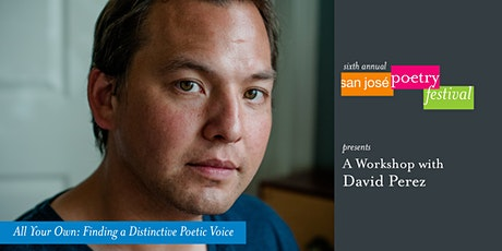 San José Poetry Festival Workshop | All Your Own with David Perez tickets