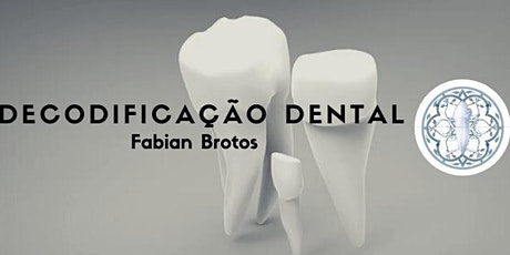 FORMAÇÃO EM DECODIFICAÇÃO DENTAL - MÓDULO 3 ingressos