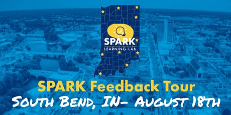 SPARK Feedback Tour- South Bend tickets