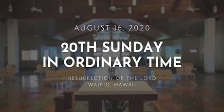 20th Sunday in Ordinary Time (7:30 AM) tickets