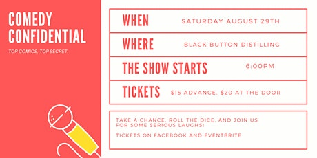 Comedy Confidential at Black Button Distilling tickets