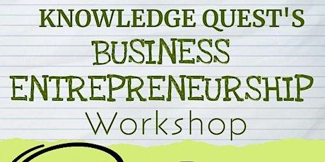 Knowledge Quest's Business Entrepreneurship Workshop: Sat, Aug. 15th 1 pm tickets