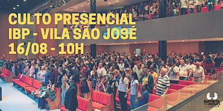 (INSCRIÇÃO) CULTO DE CELEBRAÇÃO - IBP VILA SÃO JOSÉ - 10H ÀS 12H ingressos