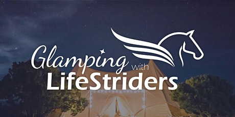 Glamping with LifeStriders tickets