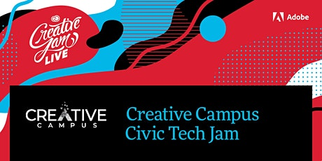 Creative Campus + Civic Tech Creative Jam LIVE with Adobe XD tickets