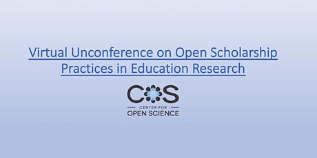Virtual Unconference on Open Scholarship Practices in Education Research tickets