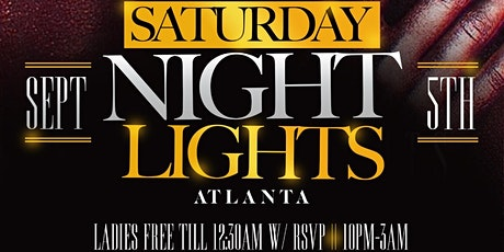 "CEO FRESH PRESENTS: ""SATURDAY NIGHT LIGHTS""  SEPT 5TH @OAK ATLANTA tickets"