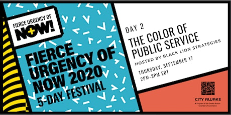 The Color of Public Service – Fierce Urgency of Now! tickets