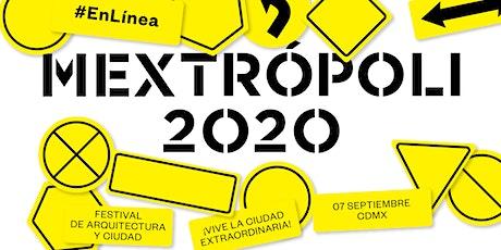 MEXTRÓPOLI #EnLinea biglietti
