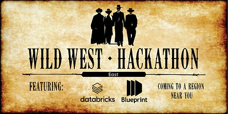 Wild West Hackathon: Wrangling Data into Actionable Insights (East) tickets