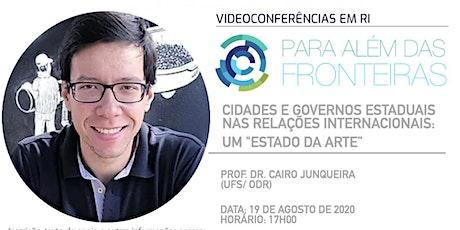 """""""Para além das Fronteiras: videoconferências em RI""""- Prof Cairo Junqueira bilhetes"""