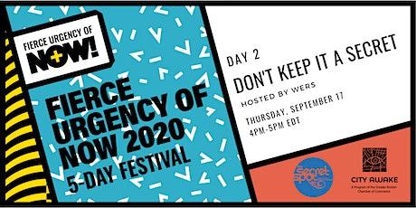 Don't Keep It A Secret - Fierce Urgency of Now! tickets