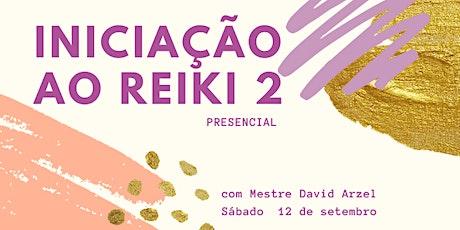 Iniciação ao REIKI 2 - Presencial - com mestre David Arzel ingressos