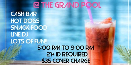 The Grand Poolside Party!! Sponsored by Diamond Glacier 33 tickets