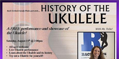 History of The Ukulele tickets