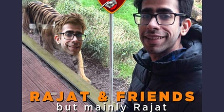 Rajat & Friends: but mainly Rajat tickets