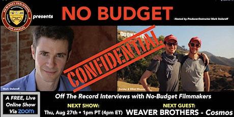 """No Budget Confidential with Zander & Elliot Weaver, Directors of """"Cosmos"""" tickets"""