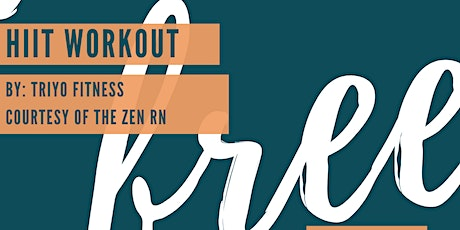 HIIT Workout By Triyo Fitness Courtesy of The Zen RN tickets