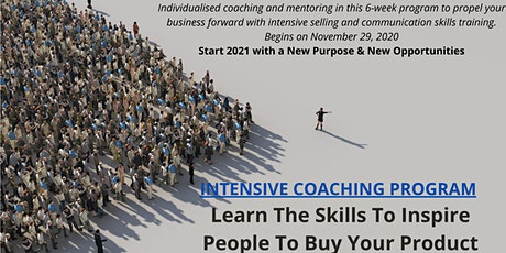 6 WEEK PROGRAM  - Learn the Skills to Inspire People to Buy Your Product tickets