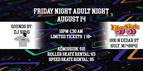 Friday Night Adult Night Skate 18+ tickets