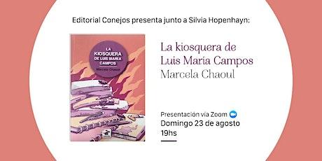 """Presentación del libro """"La kiosquera de Luis María Campos"""", Marcela Chaoul. entradas"""