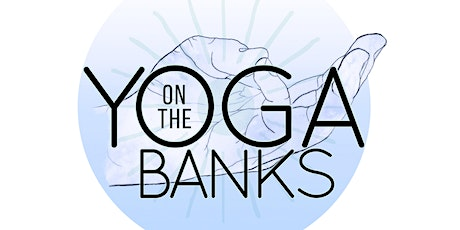 SUN  July Aug 16th Yoga on the Banks tickets