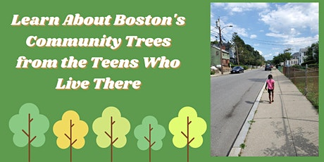 Learn about Boston's Community Trees from the Teens Who Live There tickets
