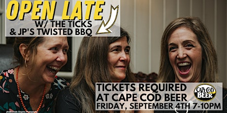 OPEN LATE with Food from JP's Twisted BBQ and Live Music w/ The Ticks tickets