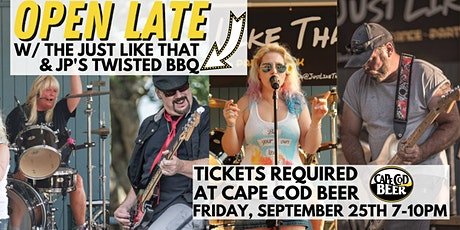 OPEN LATE with Food from JP's Twisted BBQ and Live Music w/ Just Like That! tickets