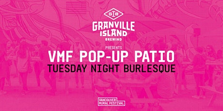 VMF POP-UP PATIO: Tuesday Night Burlesque tickets