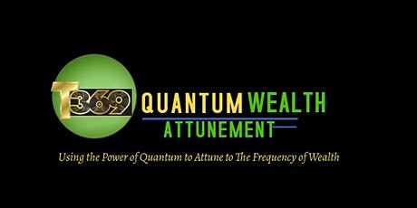 T369 Quantum Wealth Attunement tickets