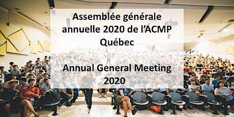 Assemblée générale annuelle 2020 de l'ACMP Québec | Annual General Meeting billets