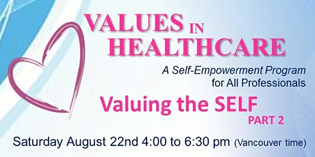 "Values in Healthcare ""Valuing the Self - Part  2"" tickets"