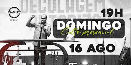 Culto Presencial - Domingo / / 16 de Agosto - 19h ingressos
