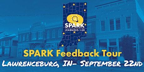 SPARK Feedback Tour- Lawrenceburg tickets