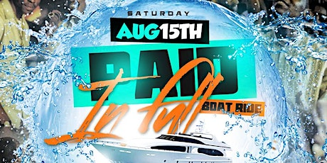 Paid in Full Boat Ride tickets