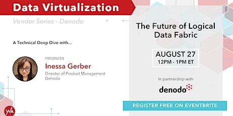 Data Virtualization | The Future of Logical Data Fabric tickets