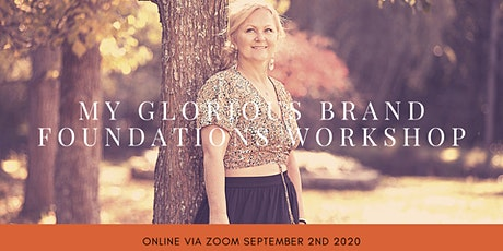 My Glorious Brand Foundations Workshop tickets
