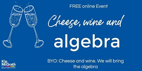 Algebra, Wine and Cheese (BYO Wine and Cheese)  - FREE adult Class tickets