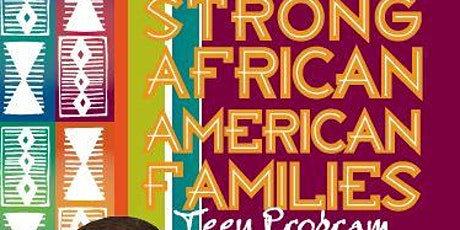 STRONG AFRICAN AMERICAN FAMILIES-Teens 5-Sessions  Program (SERIES 1) tickets